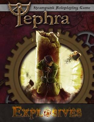 Explosives: Tephra: theSteampunkRPG