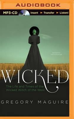 Wicked: The Life and Times of the Wicked Witch oftheWest
