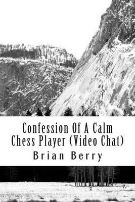 Confession of a Calm Chess Player (Video Chat): Adobe, Flash Media Server,  Red5, Wowza, Node Js by Brian Owen Berry