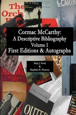 Cormac McCarthy: A Descriptive Bibliography, Vol I