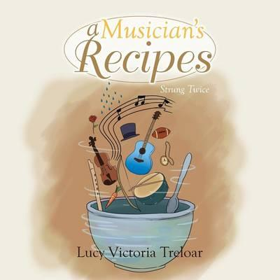 A Musician's Recipes: Strung Twice