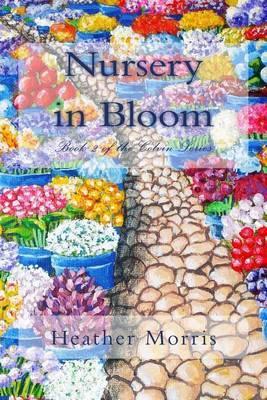 Nursery in Bloom: Book 2 of the Colvin Series
