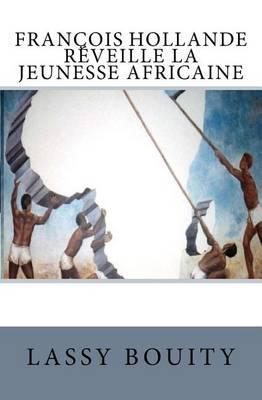 Fran ois Hollande R veille LaJeunesseAfricaine