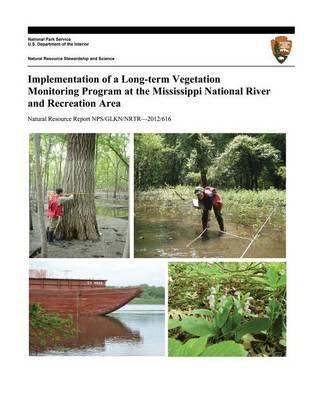 Implementation of a Long-term Vegetation Monitoring Program at the Mississippi National River and Recreation Area