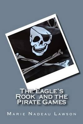 The Eagle's Rook and the Pirate Games:Book2
