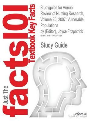 Studyguide for Annual Review of Nursing Research, Volume 25, 2007: Vulnerable Populations by (Editor), Joyce Fitzpatrick,ISBN9780826141378