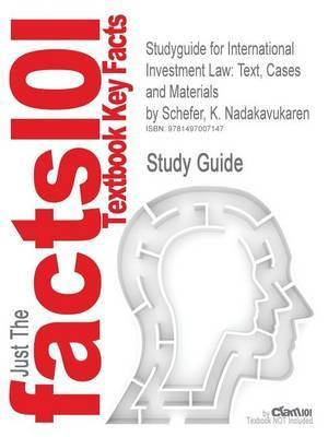 Studyguide for International Investment Law: Text, Cases and Materials by Schefer, K. Nadakavukaren, ISBN 9781781003107