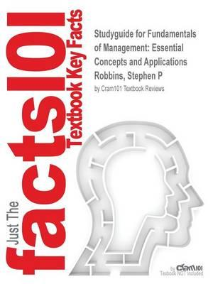 Studyguide for Fundamentals of Management: Essential Concepts and Applications by Robbins, Stephen P, ISBN 9780133499919