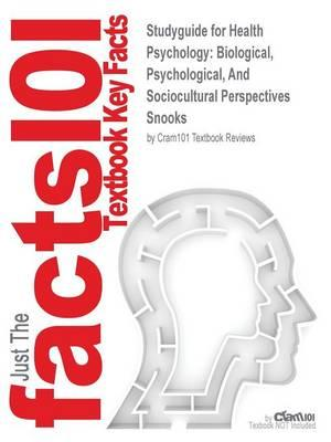 Studyguide for Health Psychology: Biological, Psychological, and Sociocultural Perspectives by Snooks, ISBN 9780763743826
