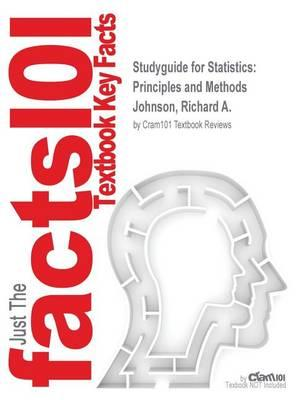 Studyguide for Statistics: Principles and Methods by Johnson, Richard A., ISBN 9780470904114