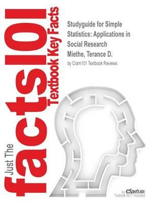 Studyguide for Simple Statistics: Applications in Social Research by Miethe, Terance D.,ISBN9780195332544