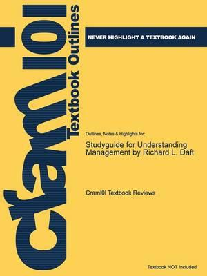 Studyguide for Understanding Management by Richard L. Daft,ISBN:9781285421230