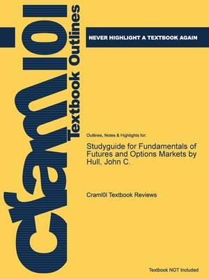 Studyguide for Fundamentals of Futures and Options Markets by Hull, John C.,ISBN9780132242264