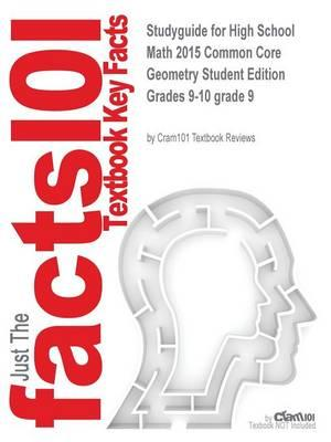 Studyguide for High School Math 2015 Common Core Geometry Student Edition Grades 9-10 grade 9 by,ISBN9780133281156