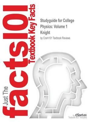 Studyguide for College Physics: Volume 1 by Knight, ISBN 9780321815408