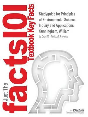 Studyguide for Principles of Environmental Science: Inquiry and Applications by Cunningham, William, ISBN 9780077774592