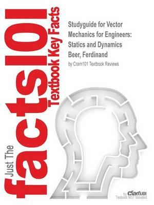 Studyguide for Vector Mechanics for Engineers: Statics and Dynamics by Beer, Ferdinand,ISBN9780077491284