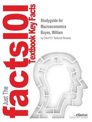 Studyguide for Macroeconomics by Boyes, William,ISBN9781285859477