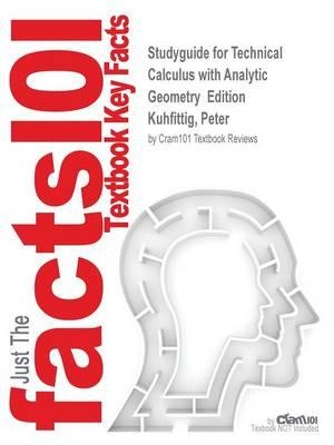 Studyguide for Technical Calculus with Analytic Geometry Edition by Kuhfittig, Peter, ISBN 9781133945192