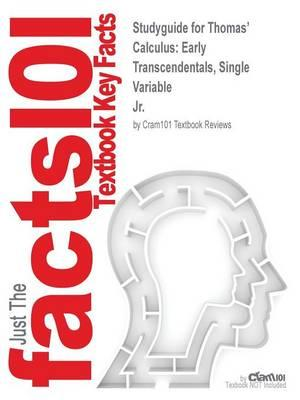 Studyguide for Thomas' Calculus: Early Transcendentals, Single Variable by Jr.,ISBN9780321878755