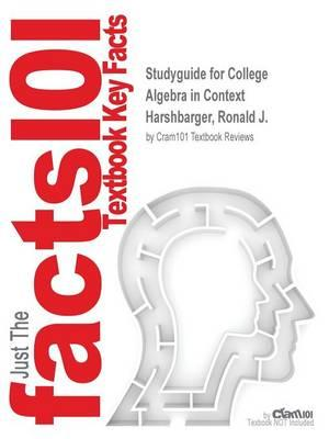 Studyguide for College Algebra in Context by Harshbarger, Ronald J., ISBN 9780134040127
