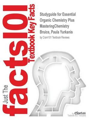 Studyguide for Essential Organic Chemistry Plus MasteringChemistry by Bruice, Paula Yurkanis, ISBN 9780133867213