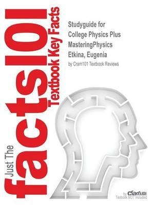 Studyguide for College Physics Plus MasteringPhysics by Etkina, Eugenia,ISBN9780321918505