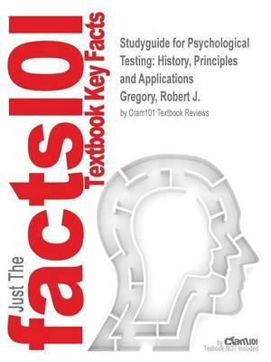 Studyguide for Psychological Testing: History, Principles and Applications by Gregory, Robert J., ISBN 9780205959273