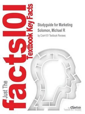 Studyguide for Marketing by Solomon, Michael R,ISBN9780132997256