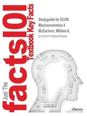Studyguide for ECON Macroeconomics 4 by McEachern, William A.,ISBN9781305133792