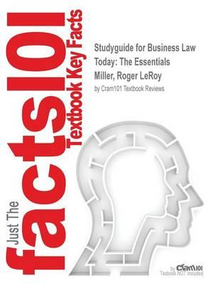 Studyguide for Business Law Today: The Essentials by Miller, Roger Leroy, ISBN 9781305264014
