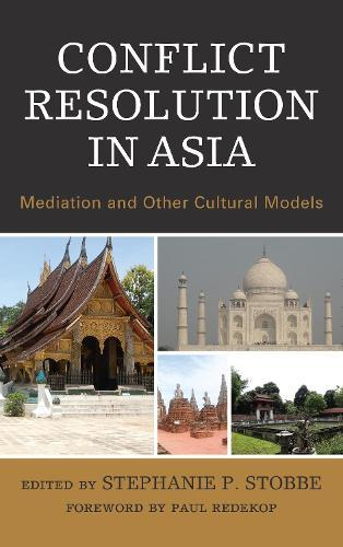 Conflict Resolution in Asia: Mediation and Other Cultural Models