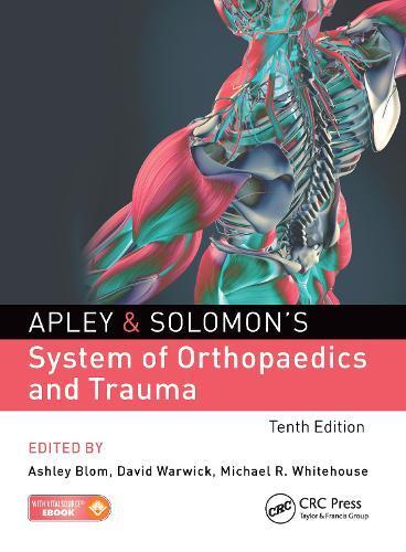 Apley & Solomon's System of OrthopaedicsandTrauma
