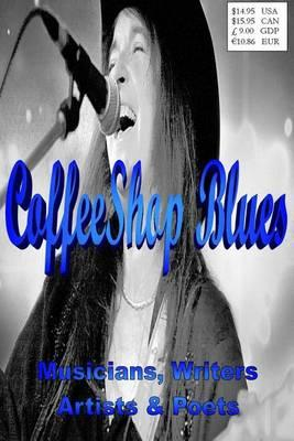 CoffeeShop Blues: Writers Musicians Poets & Artists