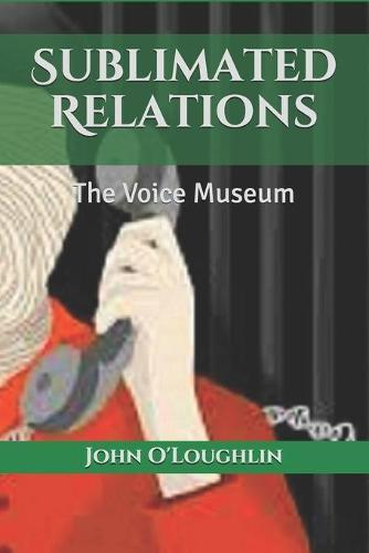 Sublimated Relations: The Voice Museum