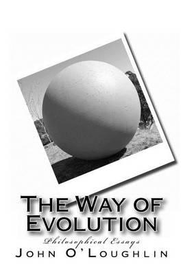 The Way of Evolution:PhilosophicalEssays