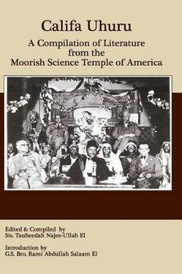 Califa Uhuru: A Compilation of Literature from the Moorish Science Temple  of America by Tauheedah Sabreen Najee-Ullah El, Rami Abdullah Salaam El,