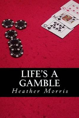 Life's a Gamble: Book 4 of the Colvin Series