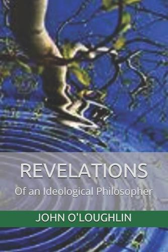 Revelations: Of an Ideological Philosopher