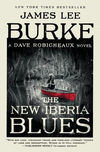 The New Iberia Blues: A DaveRobicheauxNovel