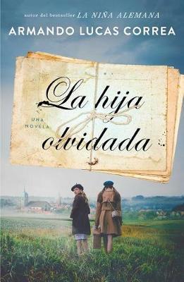 La Hija Olvidada (Daughter's Tale SpanishEdition):Novela