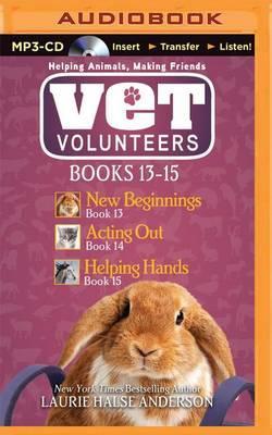 Vet Volunteers: New Beginnings / Acting out / Helping Hands