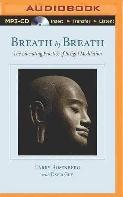 Breath by Breath: The Liberating Practice ofInsightMeditation
