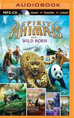 Spirit Animals Books 1-5: Wild Born / Hunted / Blood Ties / Fire and Ice / Against the Tide