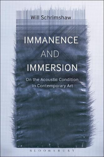 Immanence and Immersion: On the Acoustic Condition inContemporaryArt