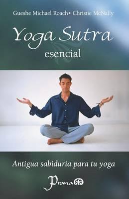 Yoga sutra esencial: Antigua sabiduria paratuyoga