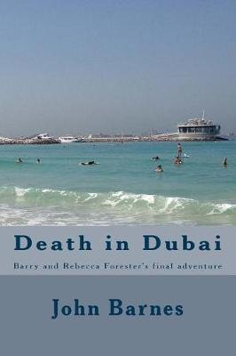 Death in Dubai: Barry and Rebecca Forester's final adventure