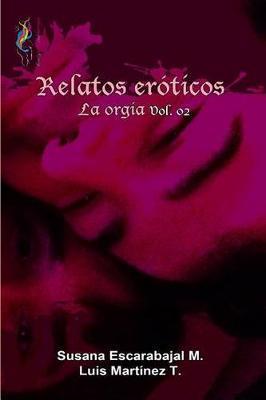 Relatos Eroticos Volumen 2 La Orgia