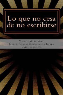 Lo que no cesa de no escribirse: La interpretaci n de lo real y algunos ejemplos de su aplicaci n en la lricaperuana