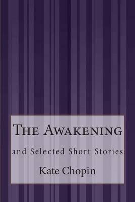 The Awakening: and SelectedShortStories